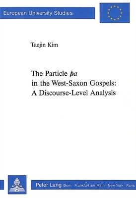 """Particle """"a"""" in the West-Saxon Gospels: A Discourse-Level Analysi..."""