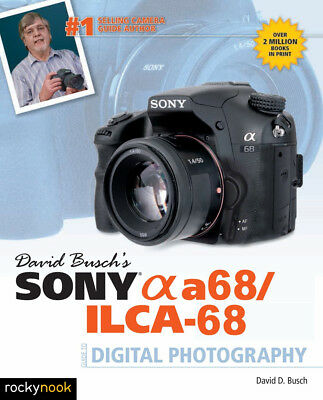 David Busch's Sony a68 Guide to Digital Photography (Autographed by Author)