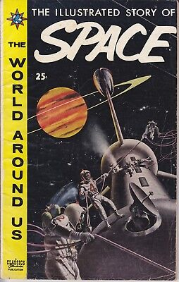 "Classics Illustrated The World Around Us 1959  ""THE STORY OF SPACE"" 5 Astronauts"
