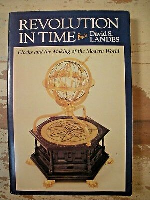REVOLUTION IN TIME Clocks and the Making of the Modern World Landes Horology