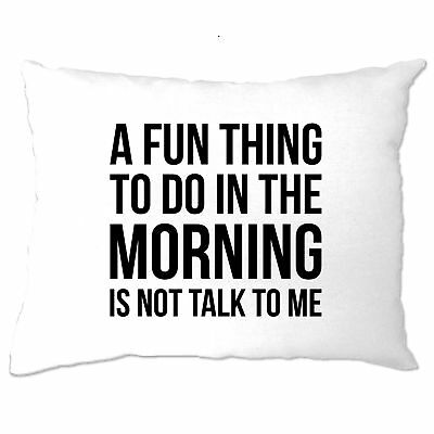 Novelty Pillow Case A Fun Thing To Do Is Not Talk To Me Rude Mean Joke Gift