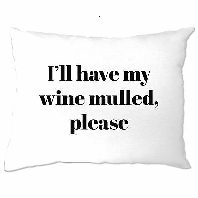 Funny Christmas Pillow Case I'll Have My Wine Mulled Please Alcohol Festive