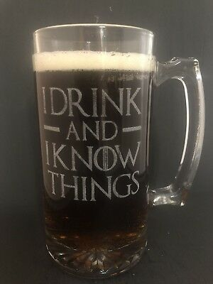 I Drink And I Know Things BEER MUG Glass Engraved Game of Thrones Quote 25 oz