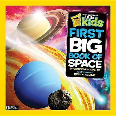 National Geographic Little Kids First Big Book of Space, Catherine D. Hughes