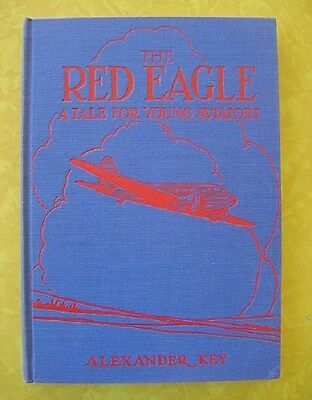 1930 THE RED EAGLE, Being The Adventurous Tale of Two Young Flyers Alexander Key