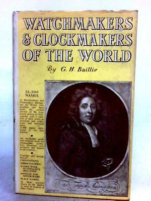 Watchmakers and clockmakers of the world (Baillie, G. H. - 1972) (ID:85415)