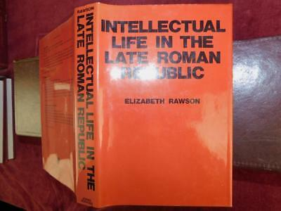 INTELLECTUAL LIFE in LATE ROMAN REPUBLIC by RAWSON/ANCIENT ROME/RARE 1985, $100+