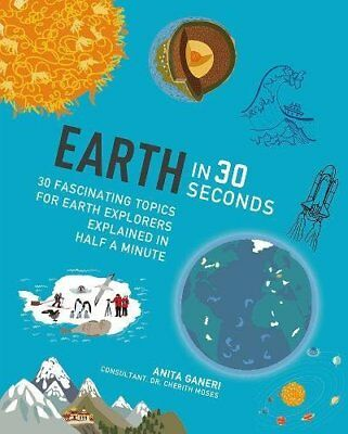 Earth in 30 Seconds by Dr. Cherith Moses, Anita Ganeri (Paperback, 2016)