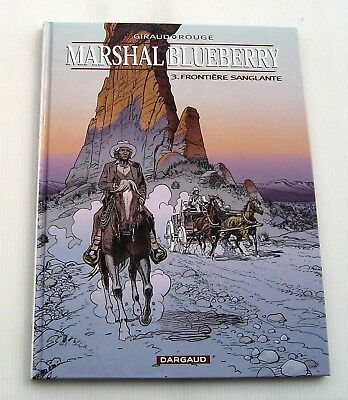 BLUEBERRY (MARSHAL) . 3 . Frontière sanglante . GIRAUD , ROUGE . BD EO DARGAUD