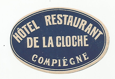 HOTEL DE LA CLOCHE luggage label (COMPIEGNE)