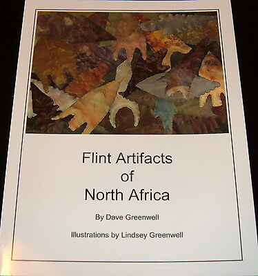"Book: ""Flint Artifacts of North Africa"" (2005) by Dave Greenwell, 142 Pages"
