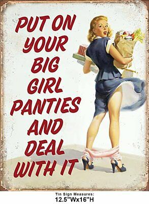 Put On Your Big Girl Panties N Deal With It Tin Metal Sign 13 x 16in