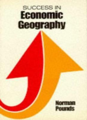Success in Economic Geography (Success Studybooks),Norman Pounds