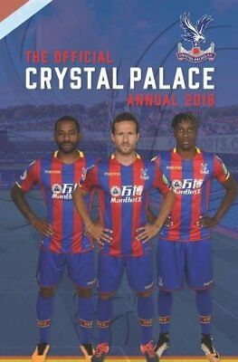 The Official Crystal Palace Annual 2018 (Annuals 2018),James Bandy