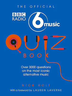 The Official Radio 6 Music Quiz Book, Nick Holt