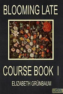 Blooming Late, Course Book I, m. 2 Audio-CDs - Elisabeth Grü ... 9783931006006