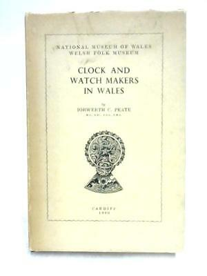 Clock and Watch Makers in Wales I.C. Peate 1960 Book 96455