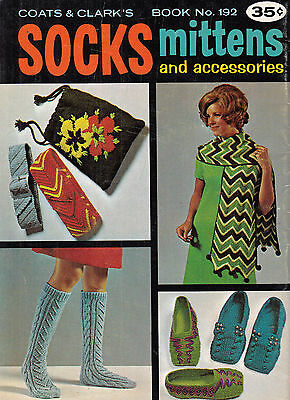 Vintage 1969 Socks Mittens & Accessories Coats & Clark's Book #192 Knit Crochet