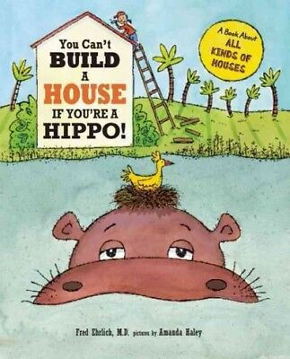 You Can't Build a House If You're a Hippo!, Ehrlich, Fred