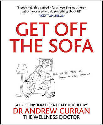 Get Off the Sofa: A Prescription for a Healthier Life, Curran, Andrew
