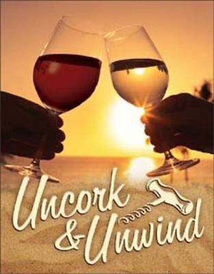 Uncork & Unwind Tin Metal Sign 13 x 16in