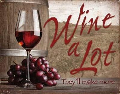 Wine A Lot Tin Metal Sign 13 x 16in