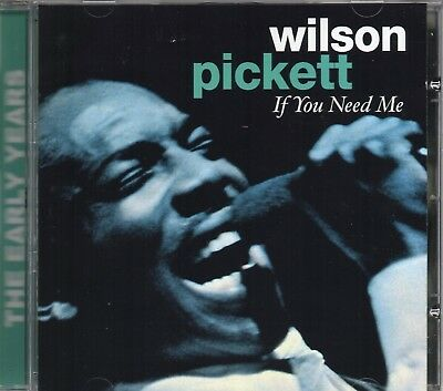 Wilson Pickett - If You Need Me (The Early Years) 2003 CD (New)