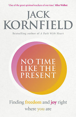 No Time Like the Present, Jack Kornfield