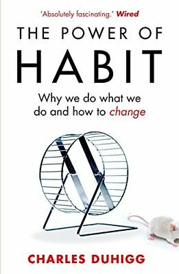 The Power of Habit: Why We Do What We Do, and How to Change-Charles Duhigg