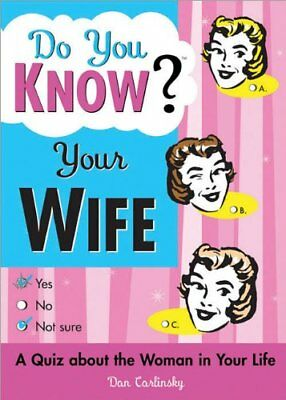 Do You Know Your Wife?: A Quiz about the Woman in Your Life-Dan Carlinsky
