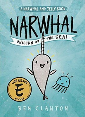 A Narwhal and Jelly Book: Narwhal: Unicorn of the Sea-Ben Clanton
