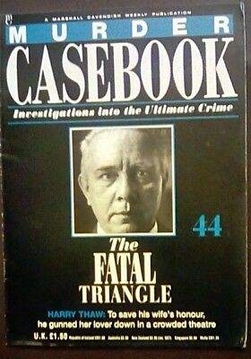 Murder Casebook 44 The Fatal Triangle Harry Thaw