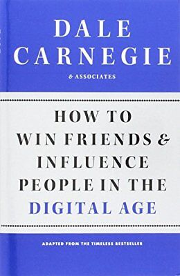 How to Win Friends and Influence People in the Digital Age-Dale Carnegie and Ass