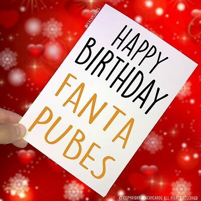 Happy Birthday Greeting Cards Fanta Pubes Ginger Hair Friend Funny Banter PC68