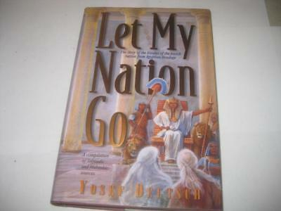 Let My Nation Go The Story of the Exodus of the Jewish Nation from Egyptian Bond