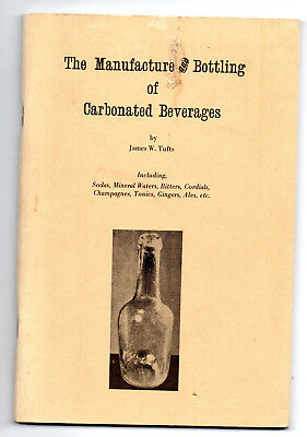 1888 Manufacture & Bottling Of Carbonated Beverages James W. Tufts 1969 Book