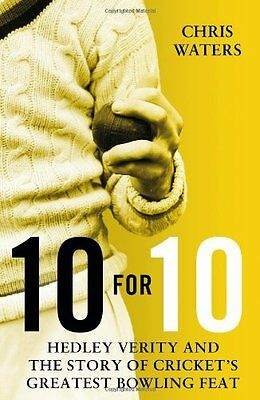 10 for 10: Hedley Verity and the Story of Cricket's Greatest Bowling Feat New Ha
