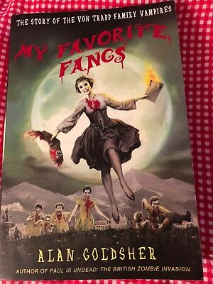 My Favorite Fangs : The Story of the Von Trapp Family Vampires by Alan Goldsher