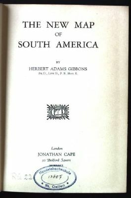 The New Map of South America Gibbons, Herbert Adams:
