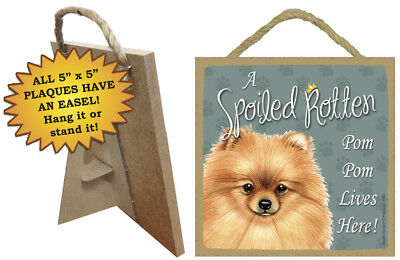 A Spoiled Rotten POMERANIAN Dog SIGN Hanging Easel Stand WALL wood PLAQUE puppy
