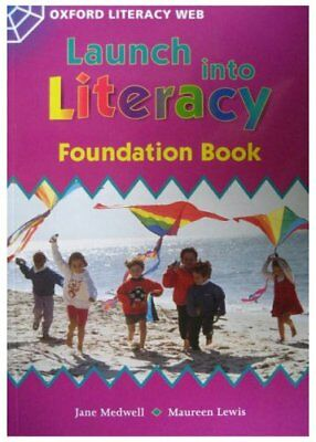 Oxford Literacy Web: Launch into Literacy: Foundation Book (Oxford Literacy We,