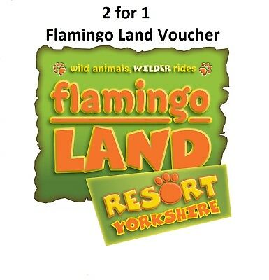 Flamingo land 2 for 1 Ticket Save £40 !!! Valid Until July 1st 2018