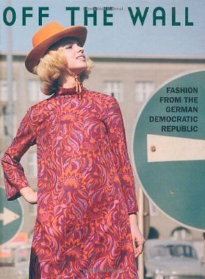 Off the Wall: Fashion in the GDR (Humour),Gnter Rubitzsch