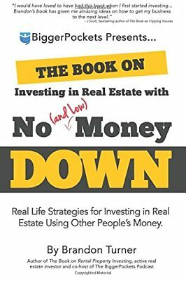 The Book on Investing in Real Estate with No (and Low) Money Down: Real Life...