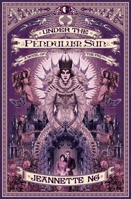 Under the Pendulum Sun by Jeannette Ng (Paperback, 2017)