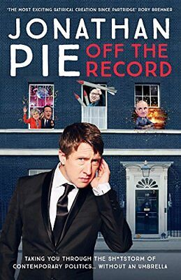 Jonathan Pie: Off The Record by Tom Walker, Andrew Doyle, Jonathan Pie...