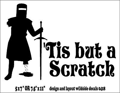 Tis But A Scratch Decal Monty Python Black Knight funny vinyl car sticker
