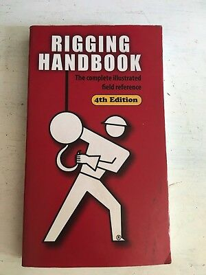 Rigging Handbook 4th Edition A Complete Field Reference Illustrated