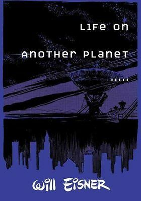 Life On Another Planet - Will Eisner Paperback 2009