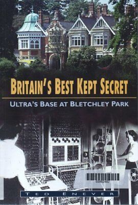Britain's Best Kept Secret: Ultra's Base at Bletchley Park (Military series),Te